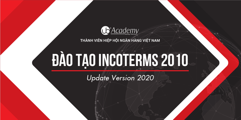 Banking Workshop 2 - Đào tạo về Incoterms 2010 (Version 2020)